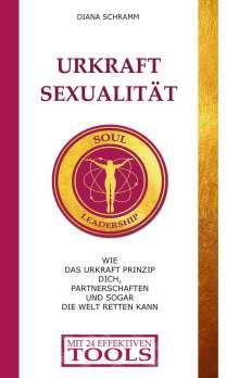 Diana Schramm: Urkraft Sexualität, Buch