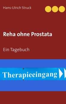 Hans-Ulrich Struck: Reha ohne Prostata, Buch
