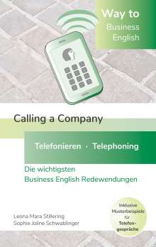 Leona Mara Stillering: Way to Business English - Calling a Company  - Telefonieren - Telephoning, Buch