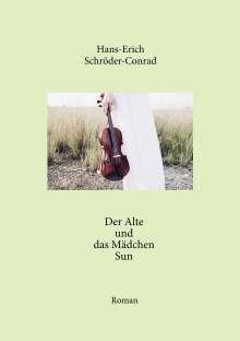 Hans-Erich Schröder-Conrad: Der Alte und das Mädchen Sun, Buch
