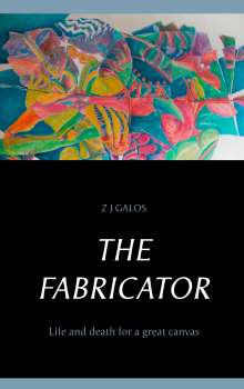 Z. J. Galos: The Fabricator, Buch