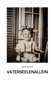 Alexander Brill: Vaterseelenallein, Buch