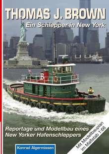 Konrad Algermissen: THOMAS J. BROWN Ein Schlepper in New York, Buch