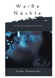 Fjodor M. Dostojewski: Weiße Nächte, Buch