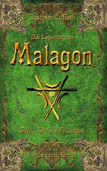 Joachim C. Roth: Die Legende von Malagon, Buch