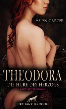 Helen Carter: Theodora - Die Hure des Herzogs   Erotischer Roman, Buch
