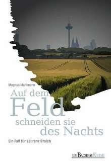 Magnus Mahlmann: Auf dem Feld schneiden sie des Nachts, Buch