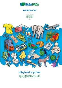 Babadada Gmbh: BABADADA, Asante-twi - Odia (in odia script), dihyinari a yehwe - visual dictionary (in odia script), Buch