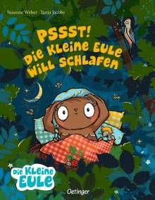 Susanne Weber: Pssst! Die kleine Eule will schlafen, Buch