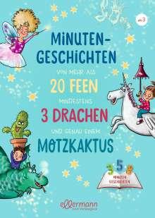 Anne Ameling: Minutengeschichten von mehr als 20 Feen, mindestens 3 Drachen und genau einem Motzkaktus, Buch