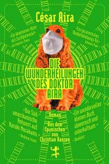 César Aira: Die Wunderheilungen des Doktor Aira, Buch