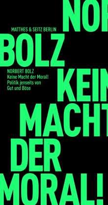 Norbert Bolz: Keine Macht der Moral!, Buch