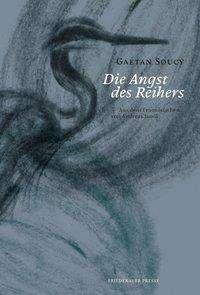 Gaétan Soucy: Die Angst des Reihers, Buch
