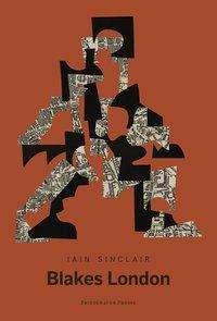 Iain Sinclair: Blakes London, Buch