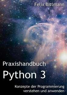 Felix Bittmann: Praxishandbuch Python 3, Buch