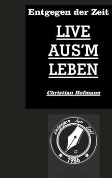 Christian Hofmann: Entgegen der Zeit, Buch