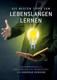 Andreas Hensing: Die besten Tipps zum Lebenslangen Lernen, Buch