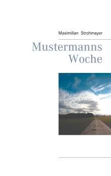 Maximilian Strohmayer: Mustermanns Woche, Buch