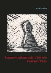Martin Keller: Improvisationsspiele für die Primarschule, Buch