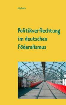 Udo Ehrich: Politikverflechtung im deutschen Föderalismus, Buch