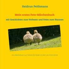 Heidrun Peithmann: Mein erstes Foto- Märchenbuch - Mit Geschichten zum Vorlesen und Fotos zum Staunen, Buch
