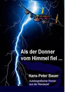 Hans-Peter Bauer: Als der Donner vom Himmel fiel ..., Buch