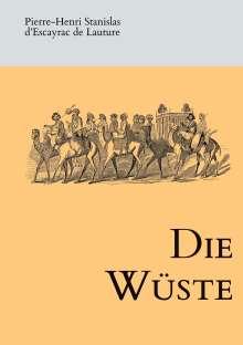 Pierre-Henri Stanislas d'Escayrac de Lauture: Die Wüste, Buch