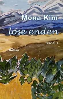 Mona Kim: Lose Enden III, Buch