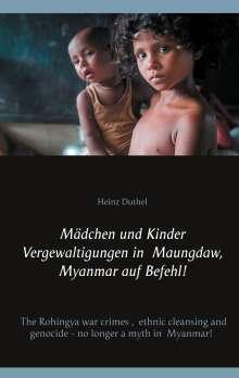 Heinz Duthel: Mädchen und Kinder Vergewaltigungen in Maungdaw, Myanmar auf Befehl!, Buch