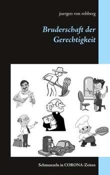 Juergen von Rehberg: Bruderschaft der Gerechtigkeit, Buch