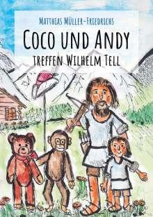 Matthias Müller-Friedrichs: Coco und Andy treffen Wilhelm Tell, Buch