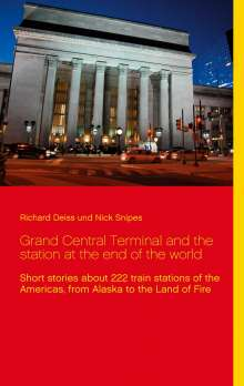 Richard Deiss: Grand Central Terminal and the station at the end of the world, Buch