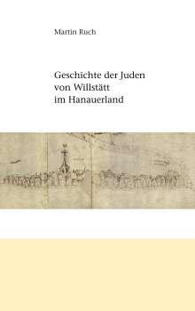 Martin Ruch: Geschichte der Juden von Willstätt im Hanauerland, Buch