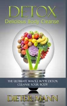 Dieter Mann: Detox: Delicious Body Cleanse, Buch