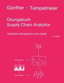 Hans-Otto Günther: Übungsbuch Supply Chain Analytics, Buch