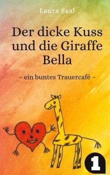 Laura Saal: Der dicke Kuss und die Giraffe Bella, Buch