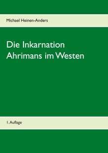 Michael Heinen-Anders: Die Inkarnation Ahrimans im Westen, Buch