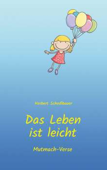 Herbert Schedlbauer: Das Leben ist leicht, Buch