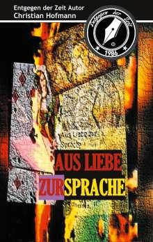 Christian Hofmann: Aus Liebe zur Sprache, Buch