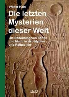 Walter Hain: Die letzten Mysterien dieser Welt, Buch