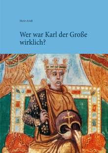 Mario Arndt: Wer war Karl der Große wirklich?, Buch