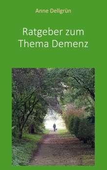 Anne Dellgrün: Ratgeber zum Thema Demenz, Buch