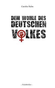 Carolin Helm: Dem Wohle des deutschen Volkes, Buch