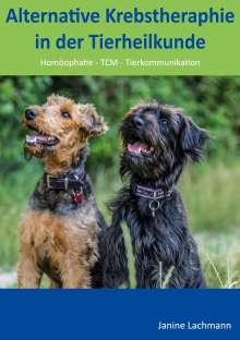 Janine Lachmann: Alternative Krebstherapie in der Tierheilkunde, Buch