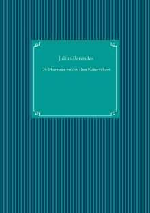 Julius Berendes: Die Pharmazie bei den alten Kulturvölkern, Buch