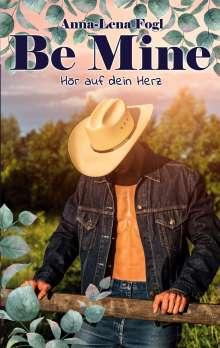 Anna-Lena Fogl: Be Mine, Buch