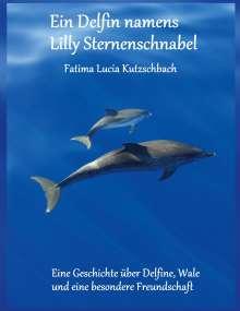Fatima Kutzschbach: Ein Delfin namens Lilly Sternenschnabel, Buch