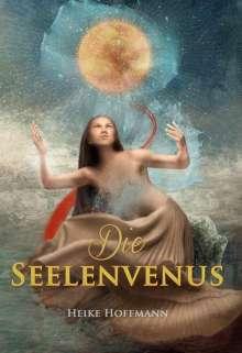 Heike Hoffmann: Die Seelenvenus, Buch