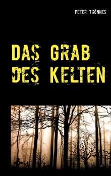 Peter Thönnes: Das Grab des Kelten, Buch