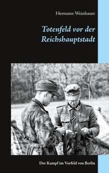 Hermann Weinhauer: Totenfeld vor der Reichshauptstadt, Buch